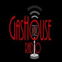 Gashouse Radio listen live