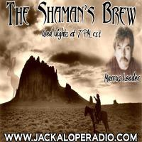 The Shamans Brew with Marcus Leader listen live