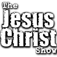 The Jesus Christ Show listen live