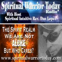 Spiritual Warrior Today with Dan Lopez listen live
