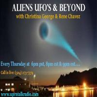Aliens UFO's & Beyond with Christina George and Rene Chavez listen live