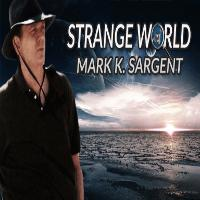 Strange World with Mark Sargent listen live