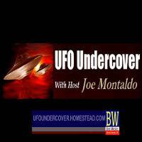 UFO Undercover with host Joe Montaldo listen live